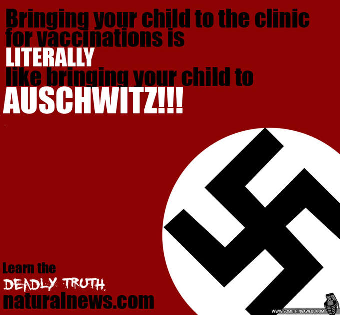 """Bringing your child to the clinic for vaccinations is literally like bringing your child to Auschwitz"""